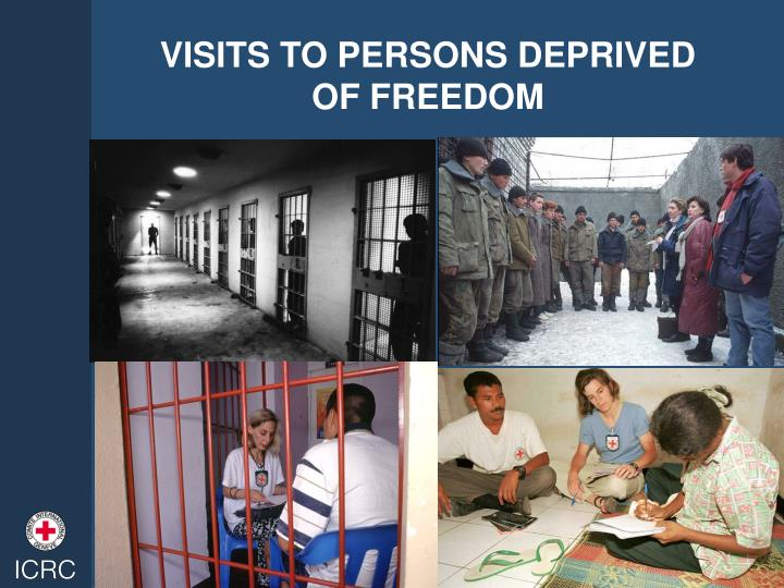 VISITS TO PERSONS DEPRIVED