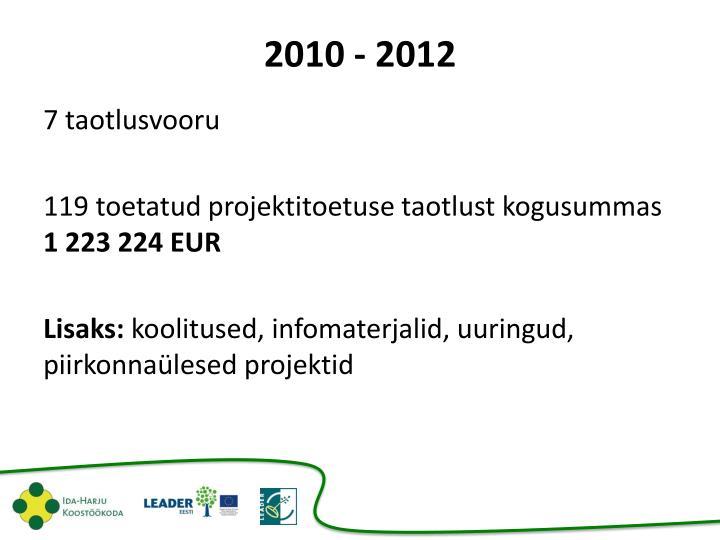 2010 - 2012
