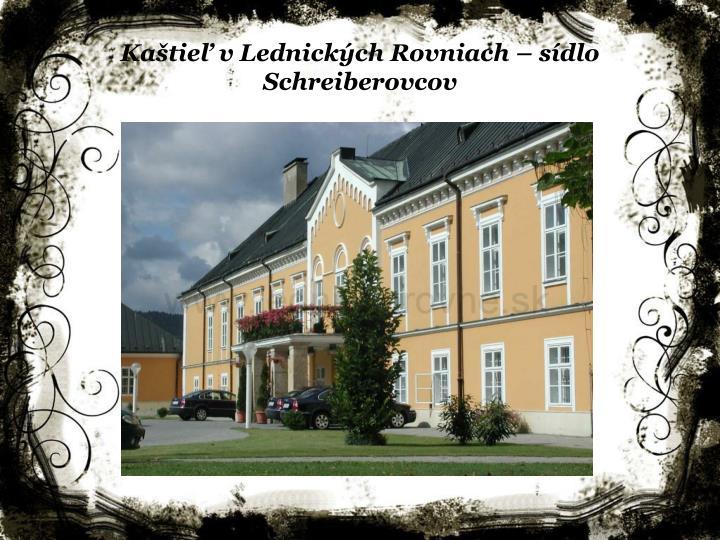 Kaštieľ v Lednických Rovniach – sídlo Schreiberovcov