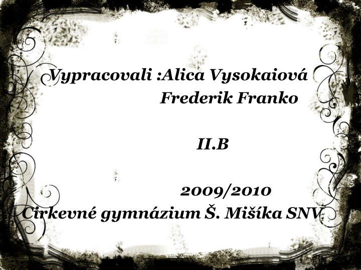 Vypracovali :Alica Vysokaiová