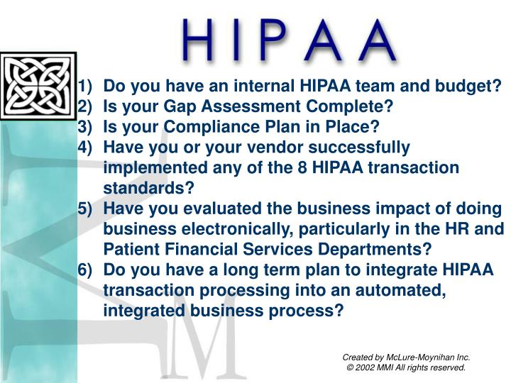 Do you have an internal HIPAA team and budget?