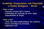 acidentes ocupacionais com exposi o a fluidos biol gicos brasil