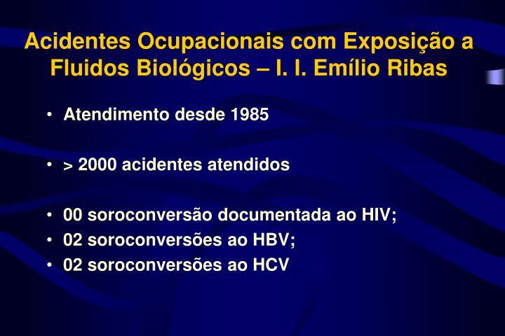 Acidentes Ocupacionais com Exposição a Fluidos Biológicos – I. I. Emílio Ribas