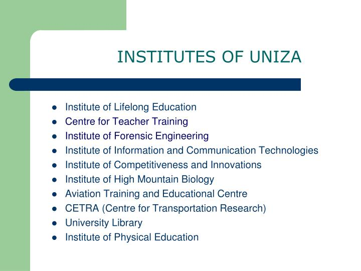 INSTITUTES OF UNIZA