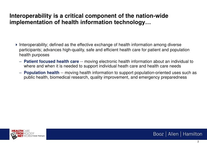 Interoperability is a critical component of the nation-wide implementation of health information tec...
