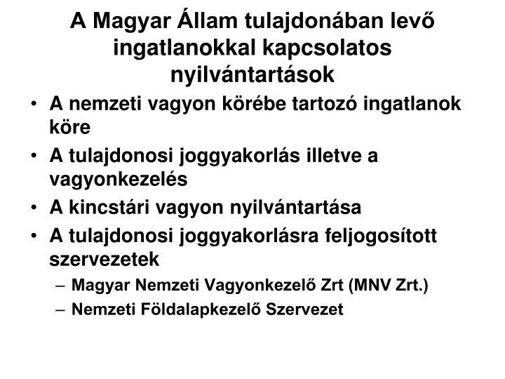 A Magyar Állam tulajdonában levő ingatlanokkal kapcsolatos nyilvántartások