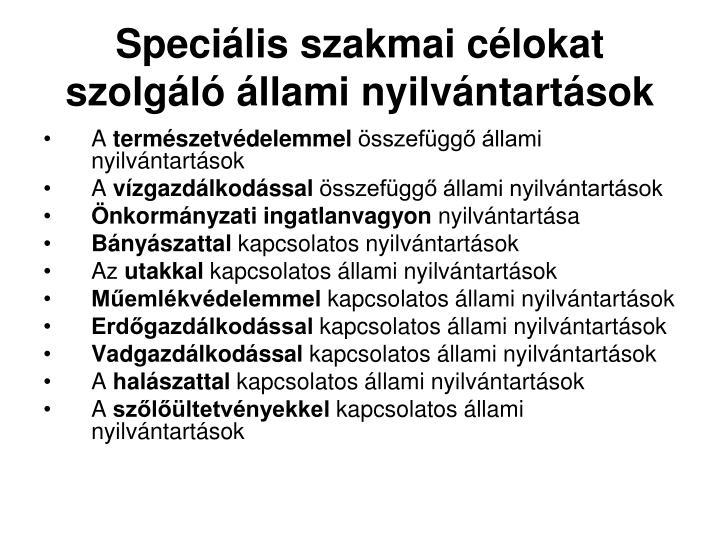 Speciális szakmai célokat szolgáló állami nyilvántartások