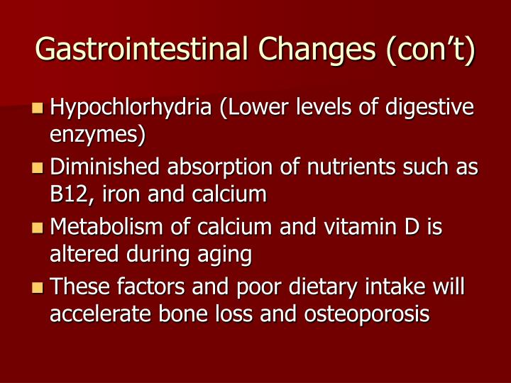 Gastrointestinal Changes (con't)