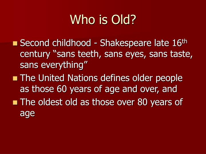 Who is Old?