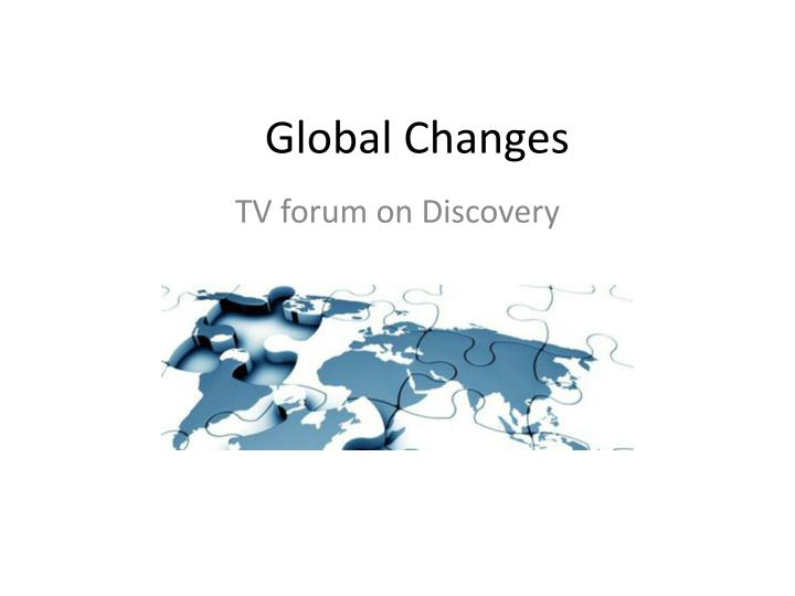Global changes