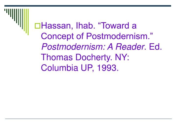 Hassan, Ihab. Toward a Concept of Postmodernism.