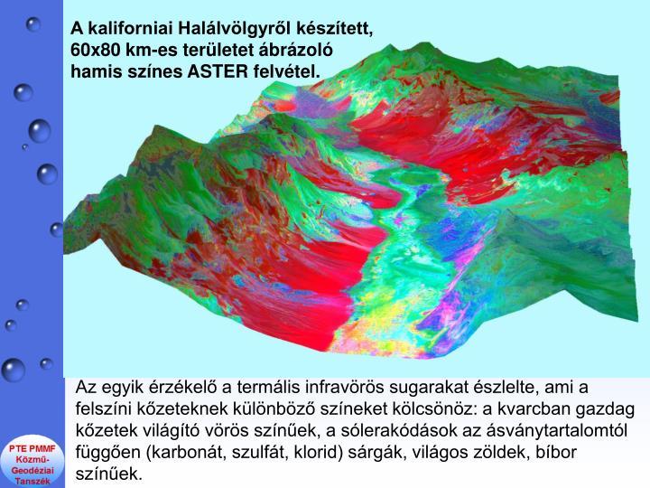 A kaliforniai Hallvlgyrl ksztett, 60x80 km-es terletet brzol hamis sznes ASTER felvtel.