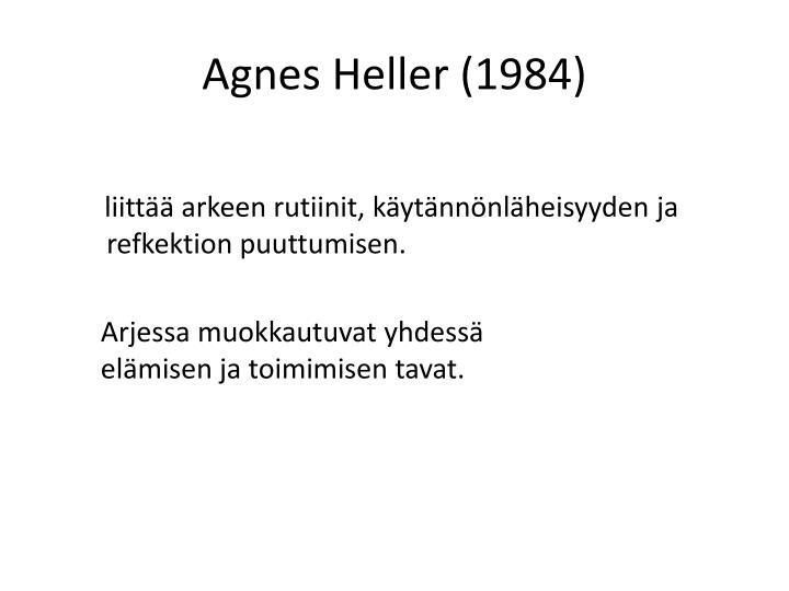 Agnes Heller (1984)
