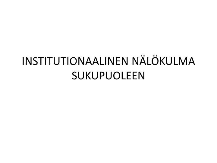 INSTITUTIONAALINEN NÄLÖKULMA SUKUPUOLEEN