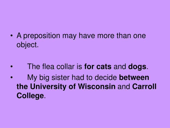 A preposition may have more than one object.