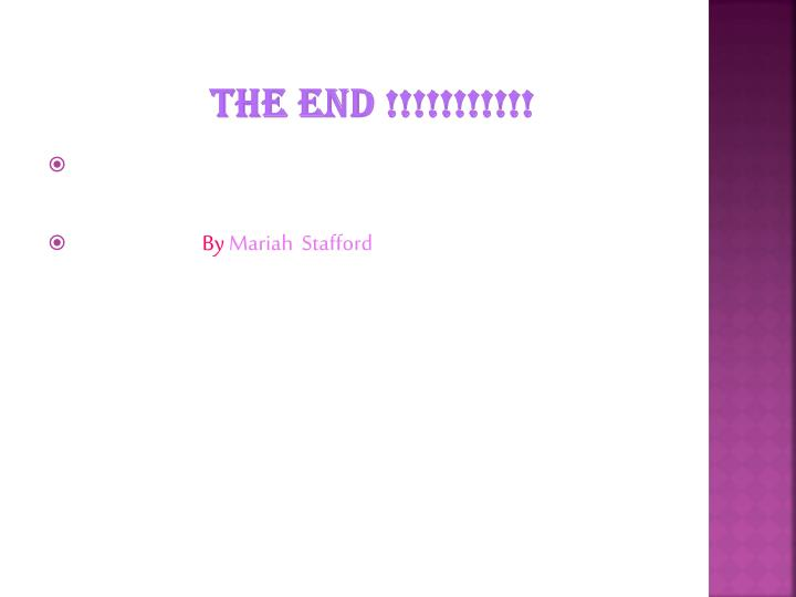 The end !!!!!!!!!!!