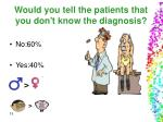 would you tell the patients that you don t know the diagnosis