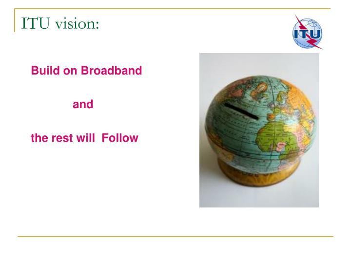 ITU vision:
