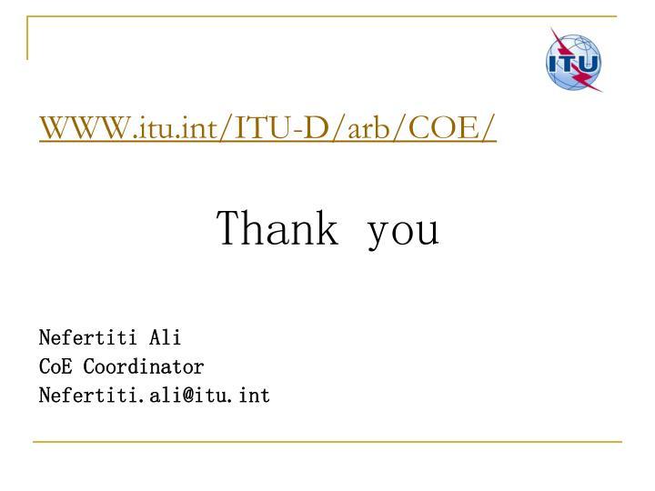 WWW.itu.int/ITU-D/arb/COE/
