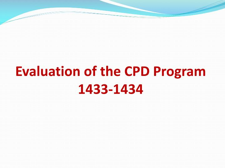 Evaluation of the CPD Program 1433-1434