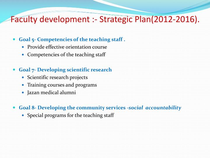Faculty development :- Strategic Plan(2012-2016).