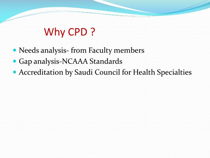 Why CPD ?