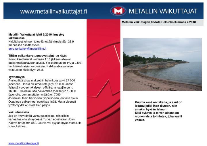 Metallin Vaikuttajien tiedote Helsinki-Uusimaa 2/2010