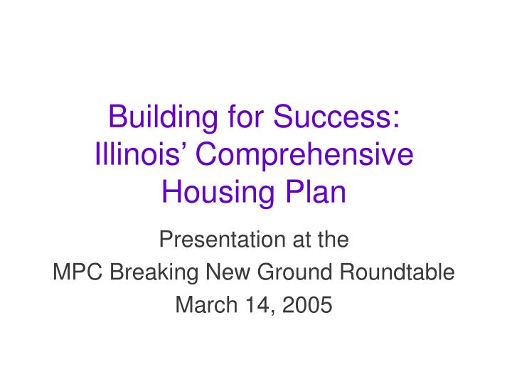 Building for success illinois comprehensive housing plan