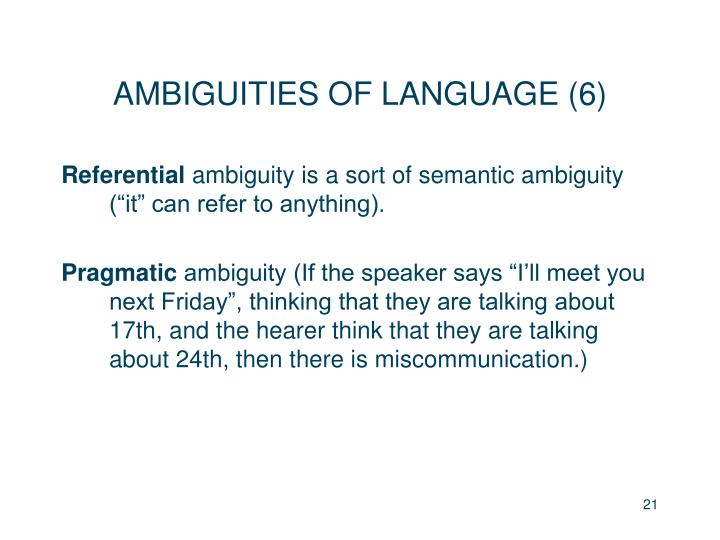 AMBIGUITIES OF LANGUAGE (6)