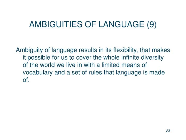 AMBIGUITIES OF LANGUAGE (9)