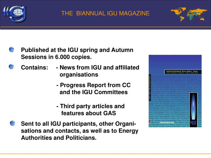 THE  BIANNUAL IGU MAGAZINE