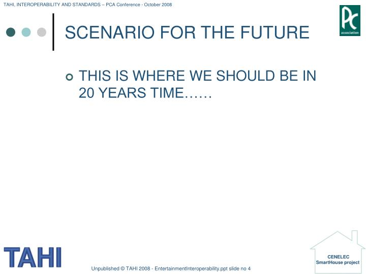 SCENARIO FOR THE FUTURE