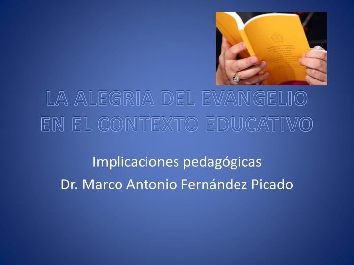 LA ALEGRIA DEL EVANGELIO EN EL CONTEXTO EDUCATIVO