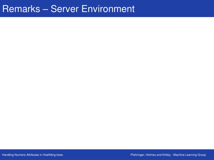 Remarks – Server Environment