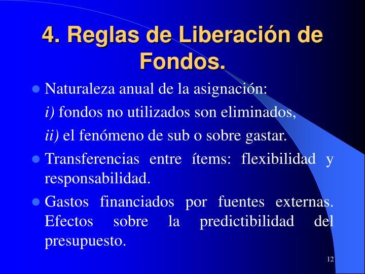 4. Reglas de Liberación de Fondos.