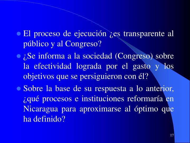 El proceso de ejecución ¿es transparente al público y al Congreso?