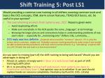 shift training 5 post ls1