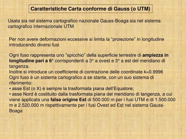Caratteristiche Carta conforme di Gauss (o UTM)