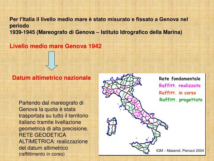 Per l'Italia il livello medio mare è stato misurato e fissato a Genova nel periodo