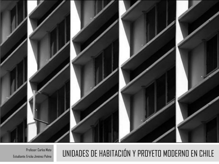 UNIDADES DE Habitación Y PROYETO MODERNO EN CHILE