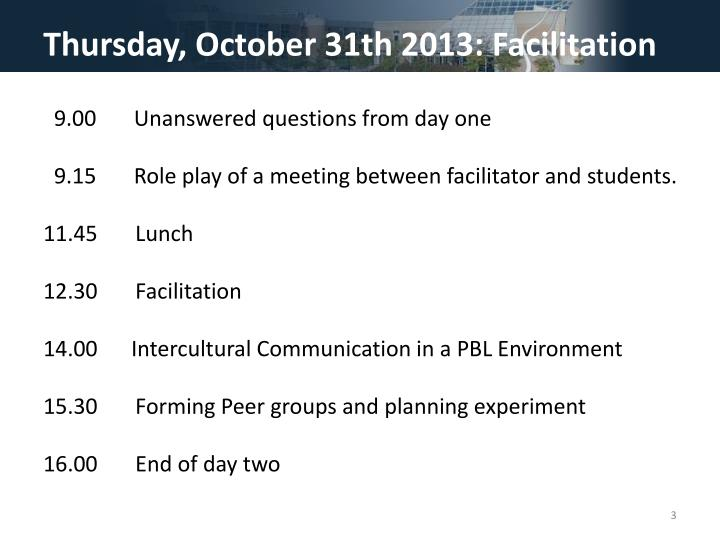 Thursday, October 31th 2013: Facilitation