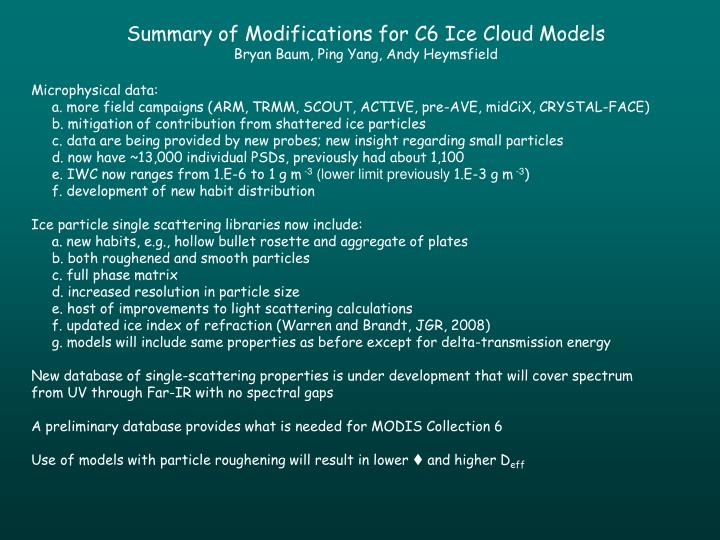 Summary of Modifications for C6 Ice Cloud Models