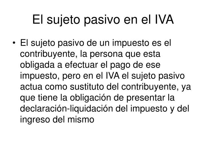 El sujeto pasivo en el IVA