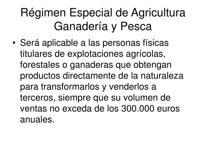Régimen Especial de Agricultura Ganadería y Pesca