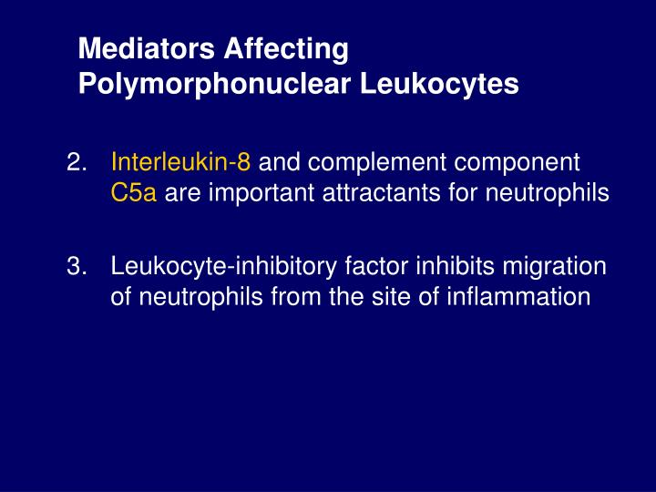 Mediators Affecting Polymorphonuclear Leukocytes