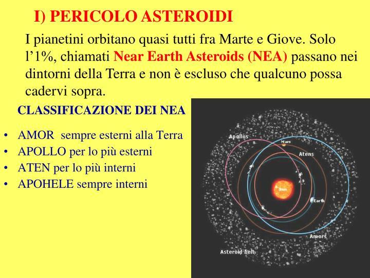 I) PERICOLO ASTEROIDI