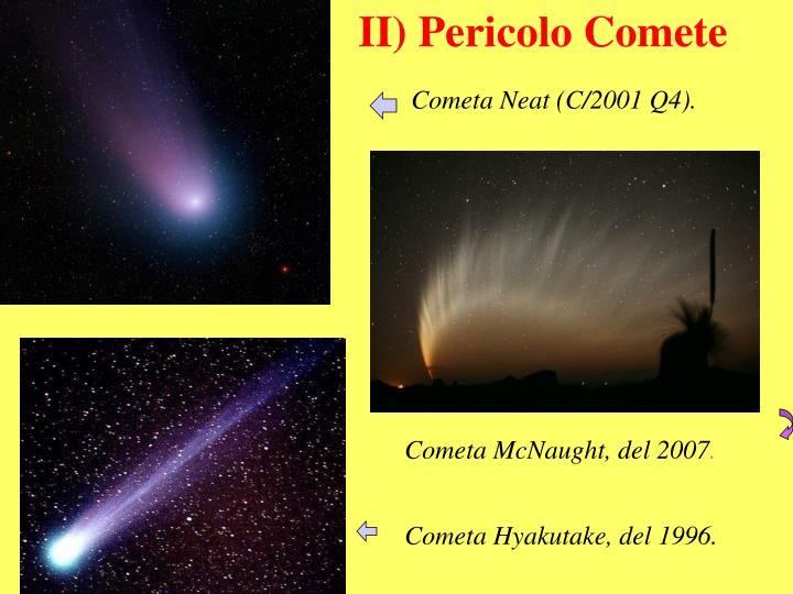 II) Pericolo Comete