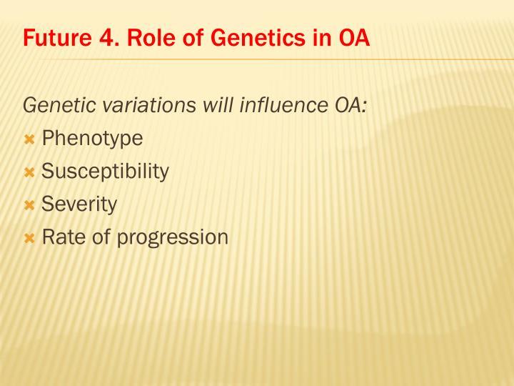 Future 4. Role of Genetics in OA