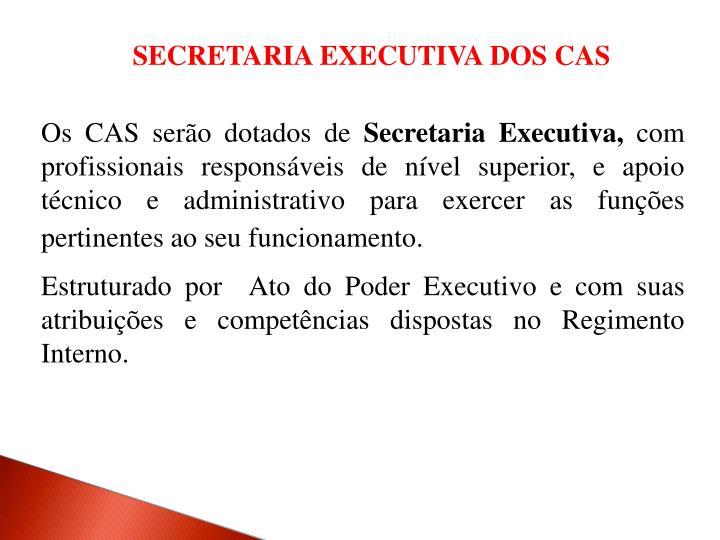 SECRETARIA EXECUTIVA DOS CAS