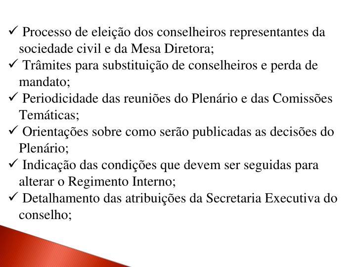 Processo de eleição dos conselheiros representantes da sociedade civil e da Mesa Diretora;